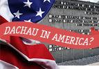 Dachau in America?
