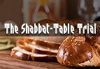 The Shabbat-Table Trial