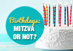 Ki Tavo: Birthdays-Mitzva or Not?