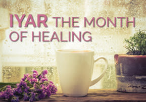 Iyar – the Month of Healing