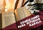 Condiciones para estudiar Kabalá