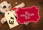 El Factor Ex