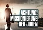 Achtung! Missionierung der Juden