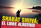 Shabat Shuvá: el libre albedrío