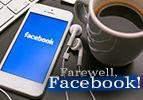 Farewell, Facebook!