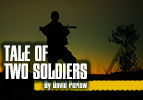 Tale of Two Soldiers