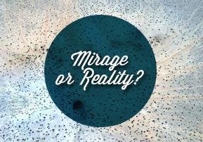 Mirage or Reality?