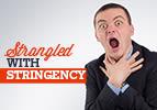 Strangled with Stringency