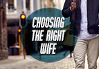 Choosing the Right Wife