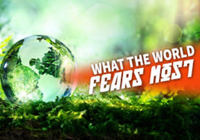 What The World Fears Most