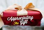 Appreciating the Gift