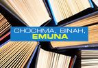 Chochma, Binah, Emuna