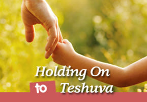 Holding On to Teshuva