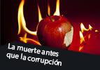 La muerte antes que la corrupción
