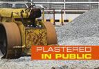 Plastered in Public