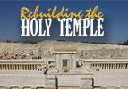 Rebuilding the Holy Temple