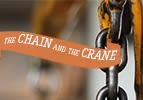 The Chain and the Crane