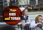 Your Kids and Torah