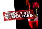La reducción de la seducción
