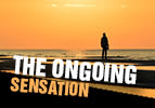 The Ongoing Sensation