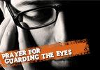Prayer for Guarding the Eyes