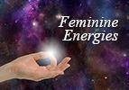 Feminine Energies