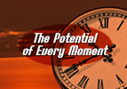 The Potential of Every Moment