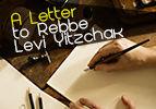 A Letter to Rebbe Levi Yitzchak