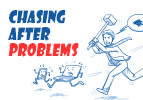 Chasing After Problems