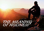 The Meaning of Holiness