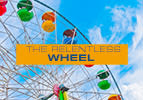 The Relentless Wheel