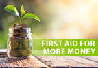 First Aid for More Money