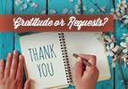 Gratitude or Requests?