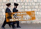 Symbol jüdischer Frömmigkeit