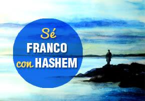 Sé franco con Hashem