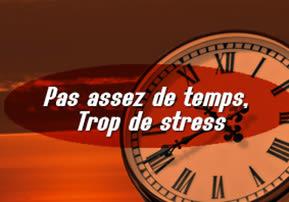 Pas assez de temps, trop de stress