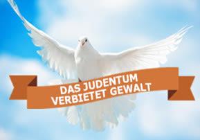 Das Judentum verbietet Gewalt