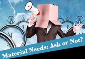 Material Needs: Ask or Not?