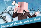 Vayetze: Material Needs: Ask or Not?