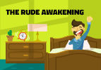 The Rude Awakening