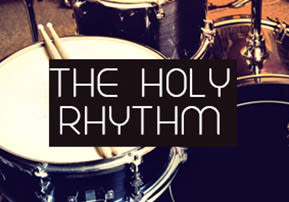 The Holy Rhythm
