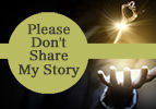 Please Don't Share My Story