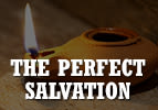 The Perfect Salvation