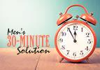 Men's 30-Minute Solution