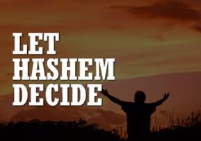 Let Hashem Decide