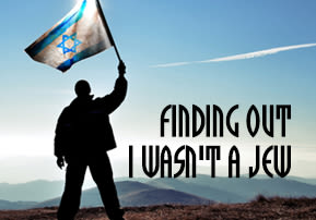 Finding Out I Wasn't a Jew
