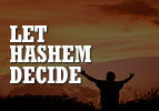 Let Hashem Decide