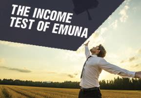 The Income Test of Emuna