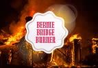 Bernie Bridge Burner