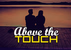 Above the Touch